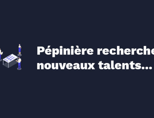 Pépinière recherche nouveaux talents